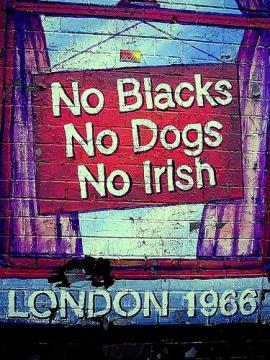 No Blacks, no Dogs, no Irish