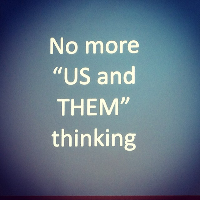 "No more ""Us"" and ""Them"""